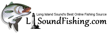 LISoundFIshing.com Your Best Online Source for Fishing LI Sound
